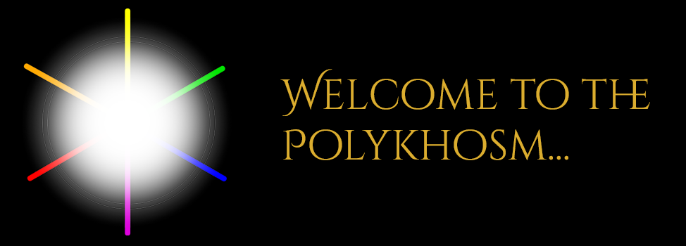 Welcome to the Polykhosm